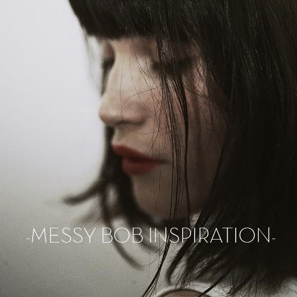 MESSY BOB INSPIRATION