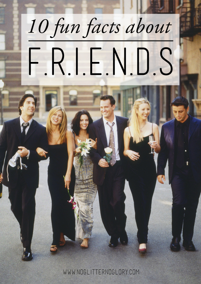 10 fun facts about Friends - fun facts about the best sitcom of the 90s!