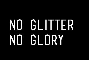 No Glitter No Glory