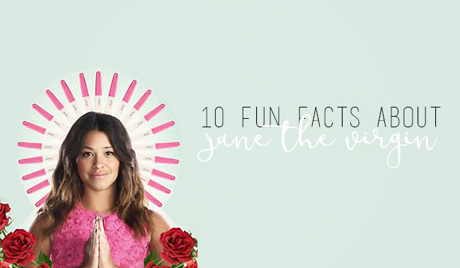 10 fun facts about Jane The Virgin