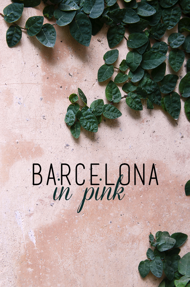 Barcelona in Pink - Visual travel diary via noglitternoglory.com