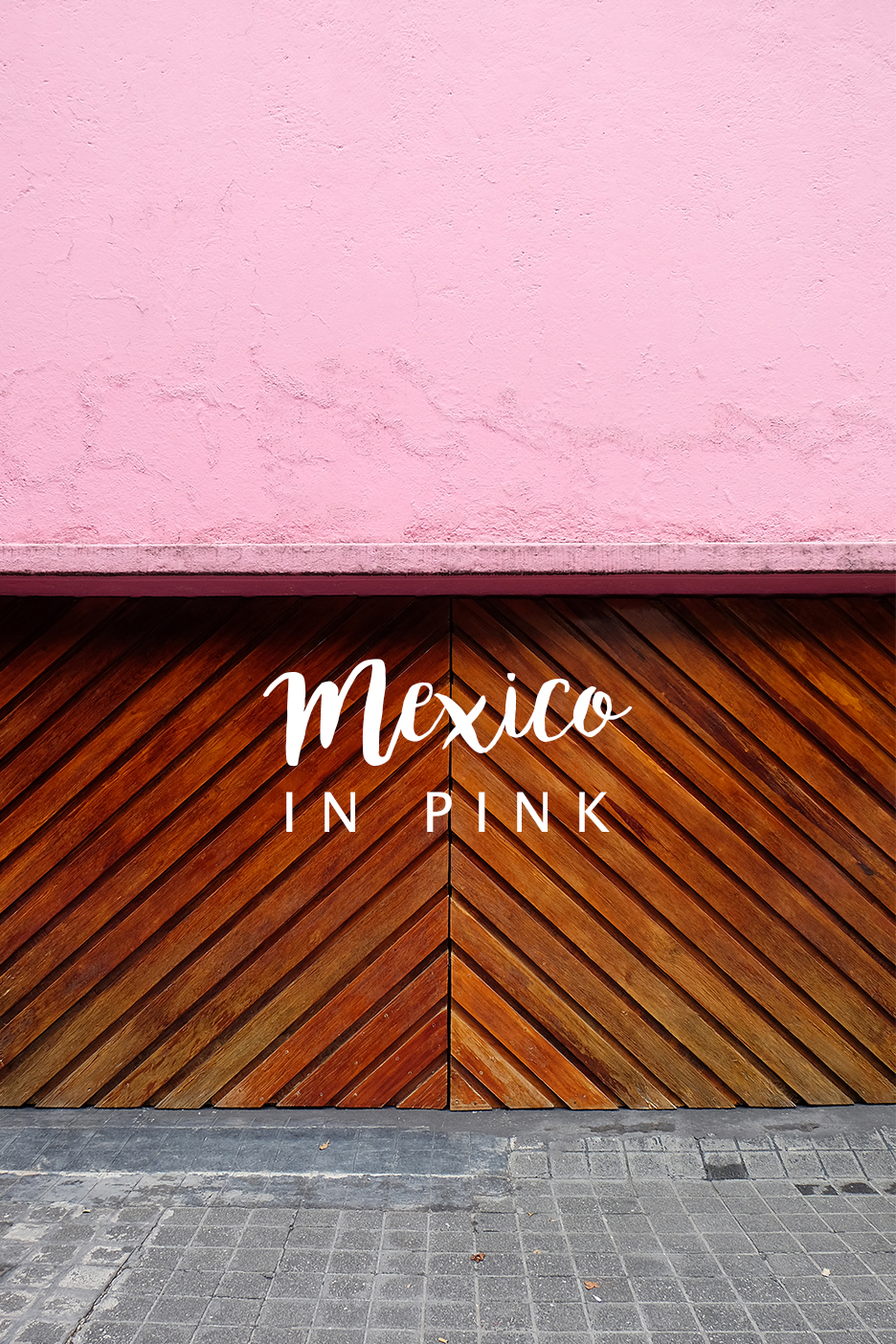 Mexico in Pink- photo journal - No Glitter No Glory