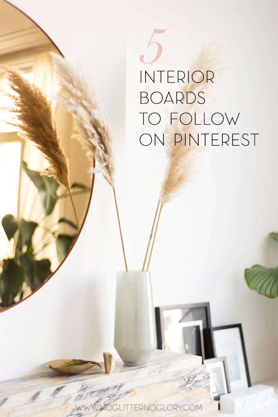 5 interior boards to follow on pinterest -noglitternoglory.com